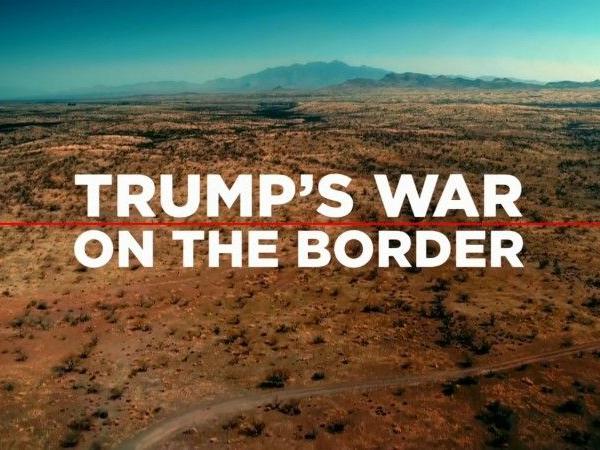 Trump's War on the Border